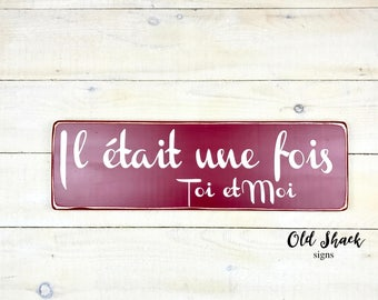 Il était une fois toi et moi,wood sign, custom sign, gift for her, gift for him, sign in french, wall decor, sign for the home, 1-2-008