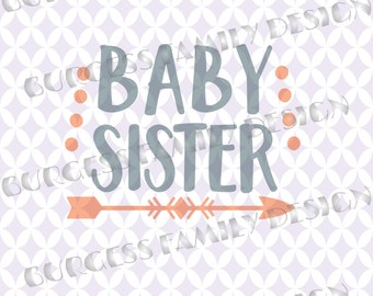 Baby Sister arrow New Baby Sibling shirts Cuttable design file svg dxf eps png