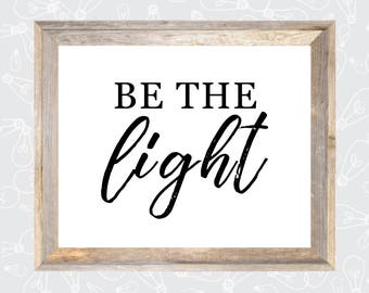 BeTheLight • Digital Print • 5x7 • 8X10 • 16X20