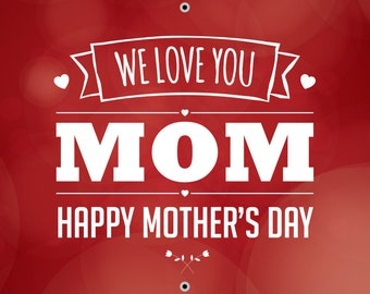 Red We Love You Mom Happy Mother's Day Banner