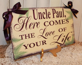 UNCLE/Here Comes the Love Of Your LIFE/Personalized/Wedding Sign/Eggplant/Ivory/Sage Green/Rustic/Ferns/Wood Sign/Reversible/U Choose Colors