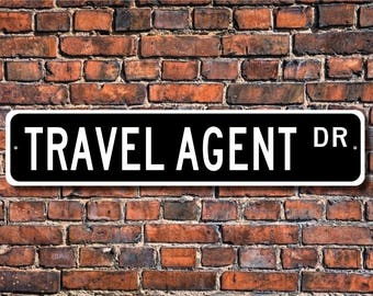 Travel Agent, Travel Agent Gift, Travel Agent Sign, vacation planning, travel agency worker, Custom Street Sign, Quality Metal Sign