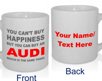 Happiness Audi Personalised Car Lover Cars Enthusiast Mug - Personalised with a message.