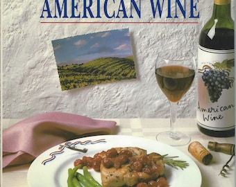 Betty Crocker Cooking with American Wine  1989 1st Ed  100 Recipes Full Color HB DJ