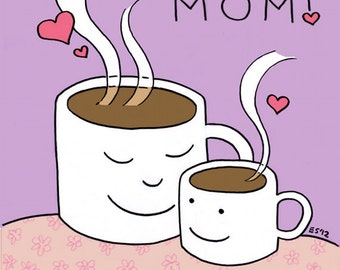 I Love You Mom Greeting Card, Unique Mothers Day Card, Blank, 5x7, Pink and Purple, Coffee, Valentines Day