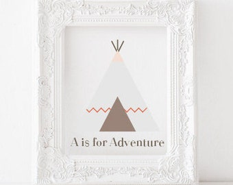 A is for Adventure Print, A is for adventure printable, Tepee Print, Teepee printable, Gender neutral nursery, nursery print, nursery decor