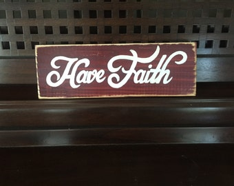 HAVE FAITH Christian Wall Shelf Decor Wooden Sign Plaque Wooden Hand Painted You Pick Color