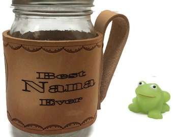 Custom coffee mug, Leather mason jar wrap with or without handle for Nana, Engraved leather camping mug for Mothers Day in choice of color,