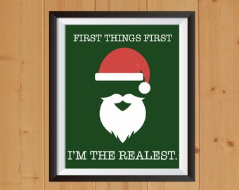 First Things First I'm The Realest | First Things First I'm The Realest Print | Santa Printable | Christmas Printable |I'm the Realest Print