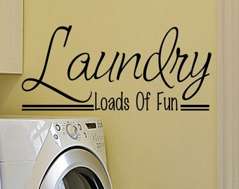 Laundry Room Wall Sticker Quote Laundry Loads of Fun Laundry Room Wall Decor Removable Wall Decal Vinyl Lettering Home Decoration