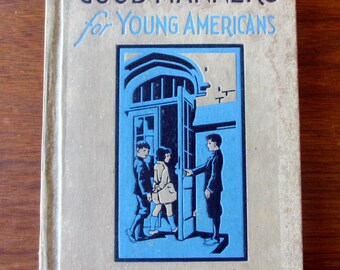 Good Manners for Young Americans. Antique School Etiquette Book. 1930s.