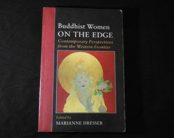 Buddhist Women on the Edge: Contemporary Perspectives from the Western Frontier by Marianne Dresser