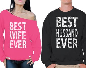 Husband Wife Couple Sweatshirts Best Husband Ever Sweatshirt Best Wife Ever Off Shoulder Sweatshirt Valentine's Day Husband Gift Wife Gift