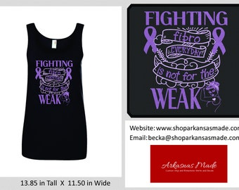 Fight Fibro everday is not for the weak tank top. I'm a fibro warrior, fibromyalgia awareness, Rosie tank, fibro tank