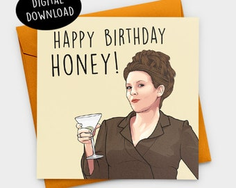 Happy Birthday Honey! Karen Walker Card, Will And Grace, Will And Grace Card, Funny Birthday Card, Birthday Card, Printable Birthday Card