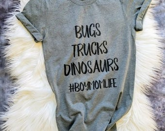 Boy Mom T Shirt- Boy Mom Shirt - Boy Mom Tshirt - Mom Shirt - Mom Tshirt - Mom Life - Mom of Boys Shirt - Dinosaurs - Bugs - Trucks - BoyMom