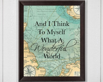 And I Think To Myself What A Wonderful World Map 8x10 Printable Wall Art, travel wall art, Travel Christmas Gift, Wall Art Christmas Gift