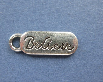 10 Believe Charms - Believe Pendants - Believe - Word Charm - Message Charm - Antique Silver - 20mm x 7mm  -- (O8-10879)
