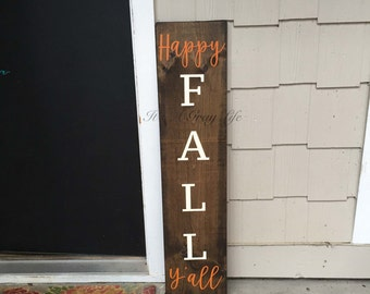 Happy Fall Y'all - welcome sign - front porch sign - fall sign - outdoor signs - porch signs - home sweet home