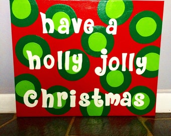 Have A Holly Jolly Christmas Holiday Canvas // Ready to Ship!
