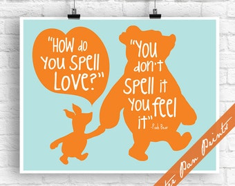 How do you Spell Love, You Don't Spell it You Feel it (Version A) - Winnie the Pooh Print (Unframed) (featured in Carrot on Pale Aqua )