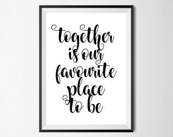 Together Is Our Favourite Place To Be Wall Print - Wall Art, Home Decor, Together Print, Inspirational Print