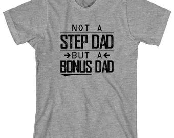 Not A Step Dad But A Bonus Dad Shirt - daddy, father's day, christmas gift idea, new dad - ID: 2030