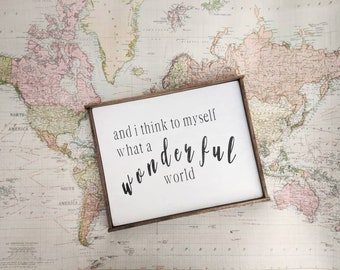 FREE SHIPPING!  Farmhouse inspired 'and I think to myself what a wonderful world' framed wood sign