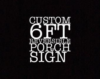 Custom 6ft Reversible Porch Sign