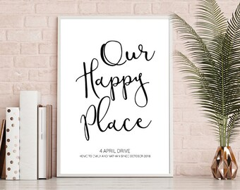 Our happy place Print, New Home Print, House Warming