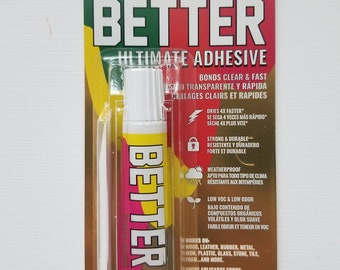 BETTER Ultimate Adhesive:  Clear Non Toxic Glue