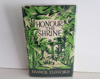 Honour the Shrine, Francis Clifford, Hardcover in Dust Jacket, 1st Edition, Historical Fiction, 1953