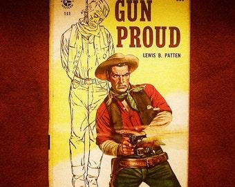 Gun Proud: Lewis B Patten (1957, A Graphic Western) Pulp Fiction