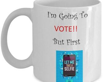 Im going to vote coffee mug