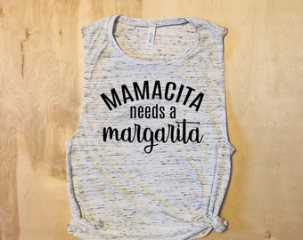 Mamacita needs a margarita,mom gift,mom shirt,mom birthday gift,mothers day gift, mothers day, to mom from son, to mom from daughter