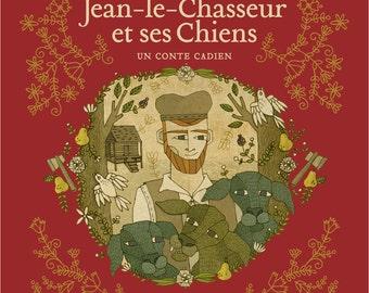 Jean-le-Chasseur et ses chiens / Signed Book