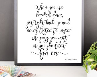 When you're knocked down, Hillary Clinton quote, Hillary quotes, Go on, motivational, Large Wall Art, framed ART, artsy quotes,