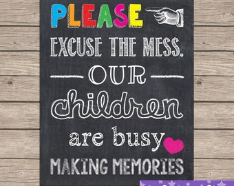 Please excuse the mess our children are making memories Chalkboard Sign Poster Playroom Kids room Subway Art Wall Decor Instant Download