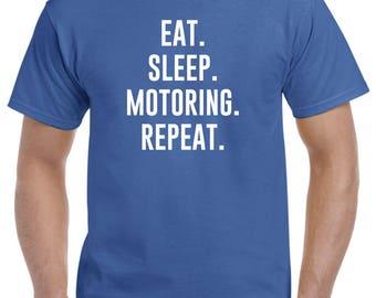 Eat Sleep Motoring Repeat T Shirt