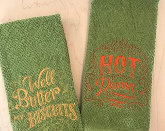 Embroidered Kitchen Towels, Funny Sayings, Well Butter my Biscuits, Hot Damn, Housewarming Gift, Mother's Day Gift