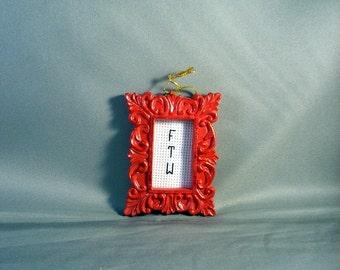 FTW Ornament