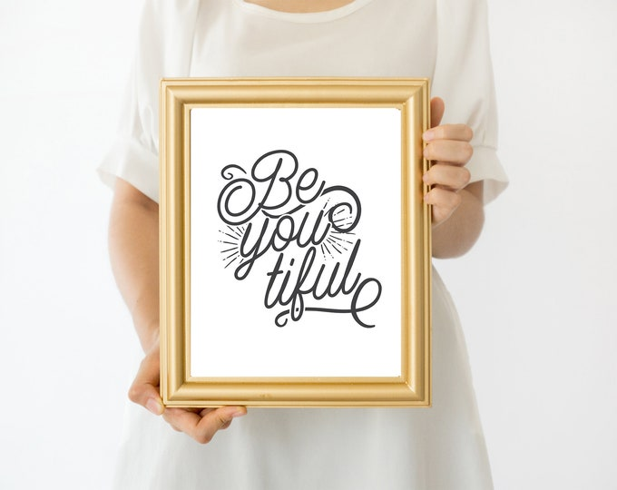 Featured listing image: Be You (tiful) Beautiful Art Print wedding sign Inspirational Art Print