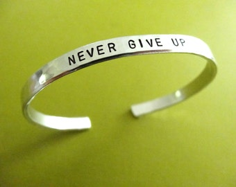 Never Give Up Bracelet - Motivational Jewelry - 1/5 inch cuff