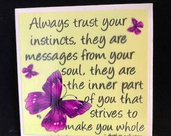 Always Trust Your Instincts Coaster