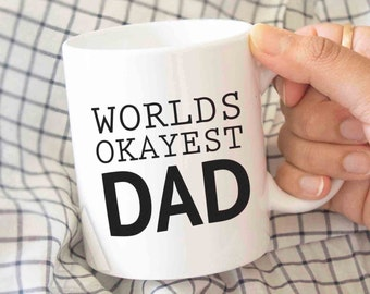 """Father's day gift from son """"world's okayest dad"""" gifts for dad, father dad mug, fathers day gift from wife, personalized gifts dad MU158"""