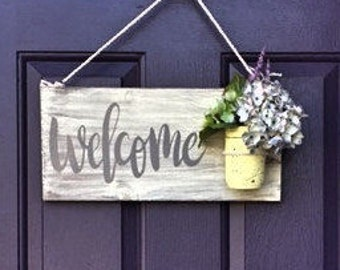 Wood Welcome Sign and Mason Jar - Door Hangers- Flowers- Wall- Flowers