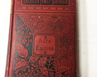 American Family Robinson. The Adventures of a Family Lost in the Great Desert of the West. Red book decor. Vintage book circa 1853