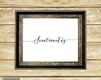 Soulmates Wall Art Black Script Printable Anniversary Gift New Couple 10x8 Digital JPG file Instant Download (3)