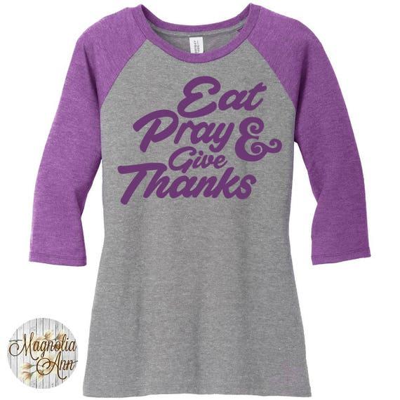 Eat Pray And Give Thanks, Women's Baseball Raglan Sleeve Shirt in Sizes Small-4X, Thanksgiving Shirt, Plus Size Clothing, Plus Size T Shirt