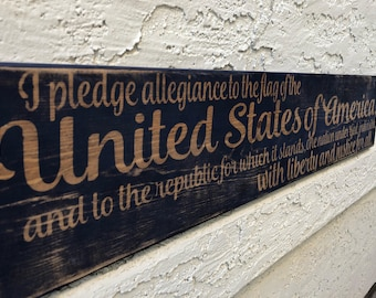 I pledge Allegiance to the flag of the United States - wooden sign